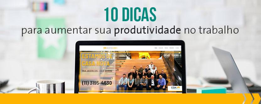 10 dicas para aumentar sua produtividade no trabalho