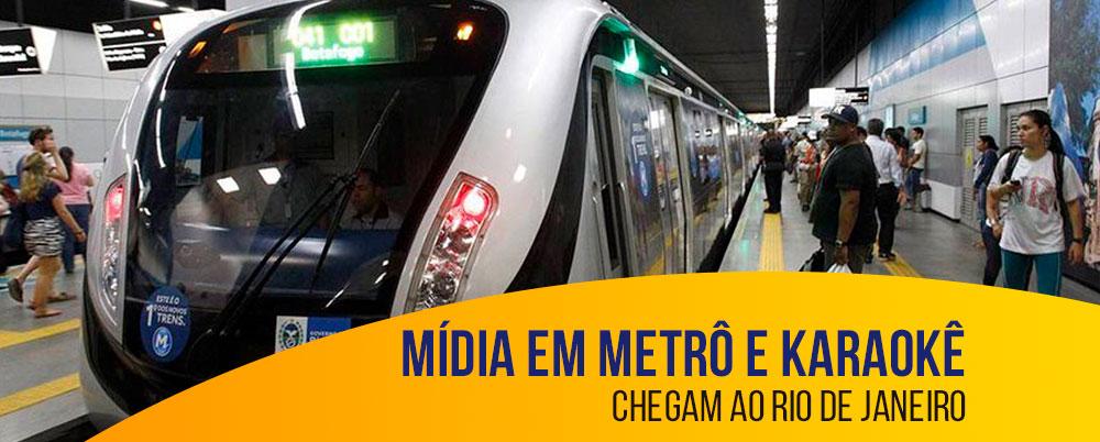Mídia em metrô e karaokê chegam ao Rio de Janeiro