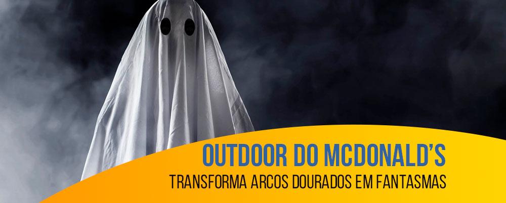 Halloween: outdoor do McDonald's transforma arcos dourados em fantasmas