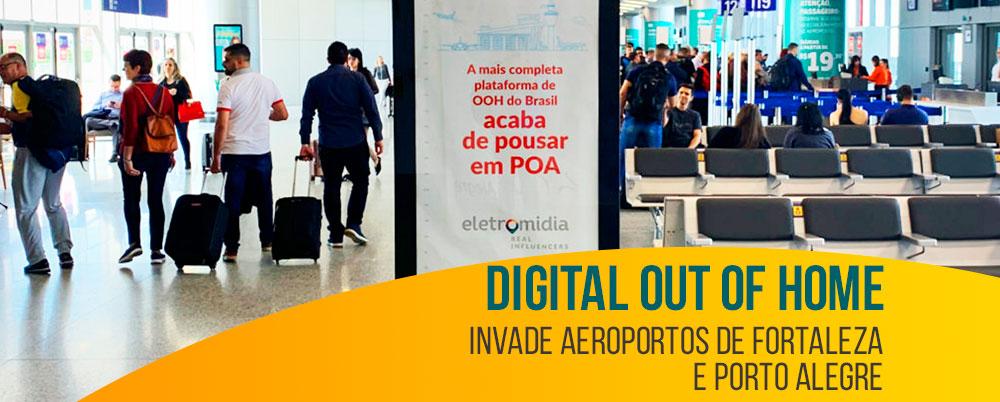 Digital out of home invade aeroportos de Fortaleza e Porto Alegre