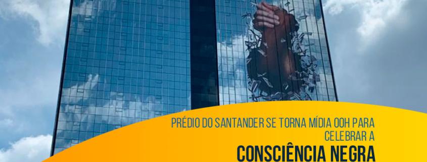Prédio do Santander se torna mídia OOH para celebrar a Consciência Negra