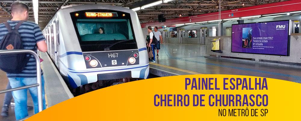 Painel espalha cheiro de churrasco no metrô de SP
