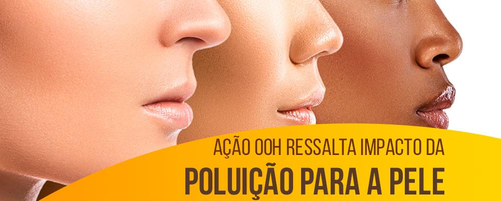 Ação OOH ressalta impacto da poluição para a pele