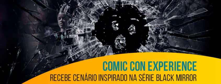 Comic Con Experience recebe cenário inspirado na série Black Mirror