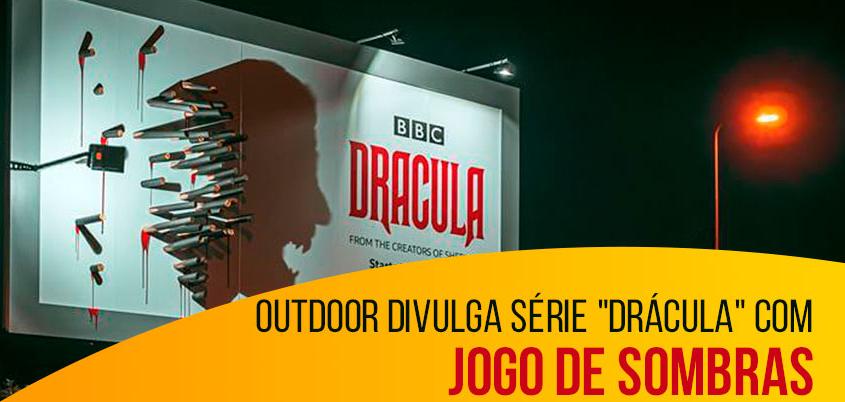"""Outdoor divulga série """"Drácula"""" com jogo de sombras"""