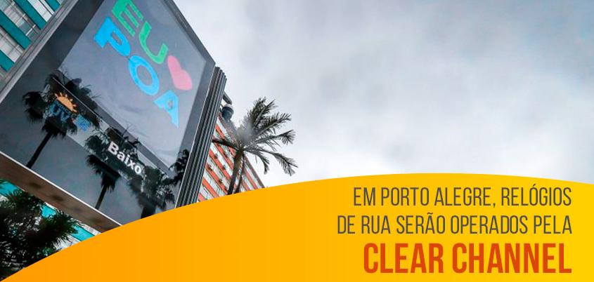 Em Porto Alegre, relógios de rua serão operados pela Clear Channel