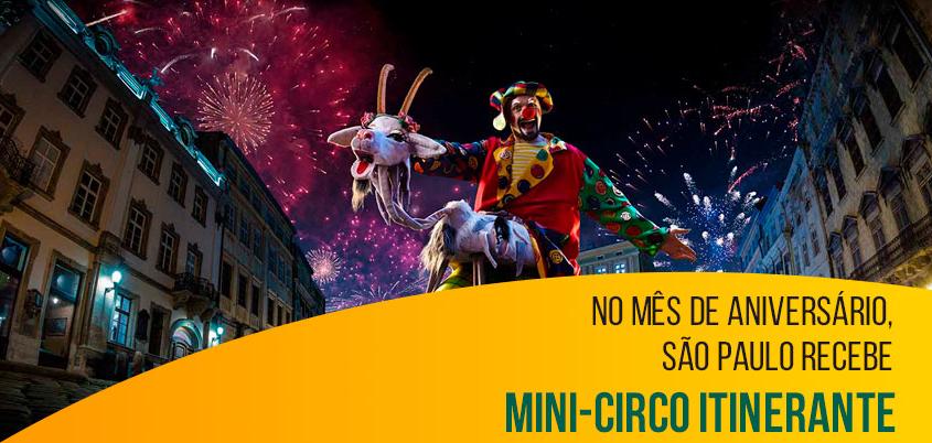 No mês de aniversário, São Paulo recebe mini-circo itinerante