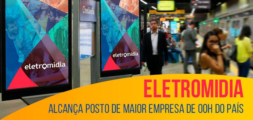 Eletromidia alcança posto de maior empresa de OOH do país