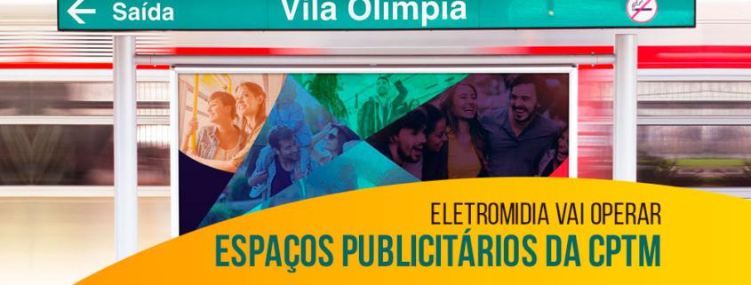 Eletromidia vai operar espaços publicitários da CPTM