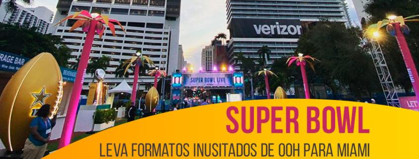 Super Bowl leva formatos inusitados de OOH para Miami