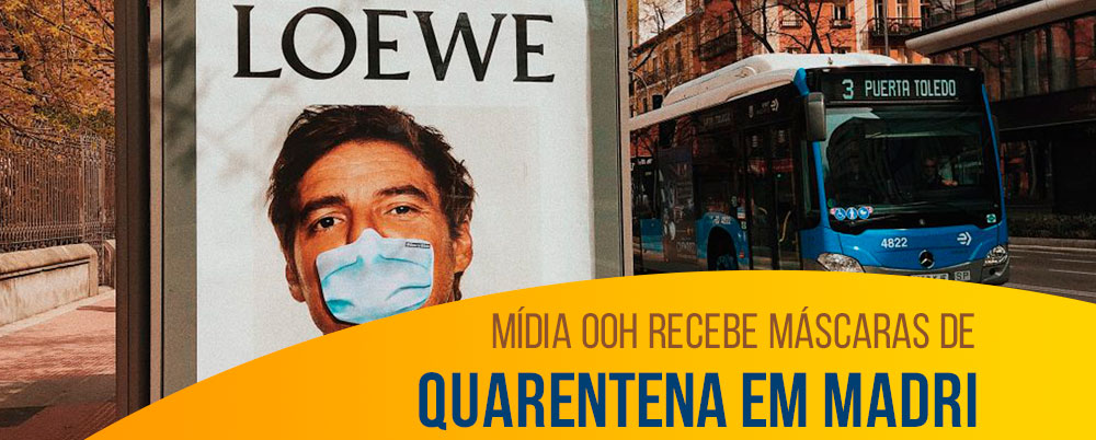 Mídia OOH recebe máscaras de quarentena em Madri