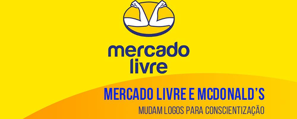 Mercado Livre e McDonald's mudam logos para conscientização