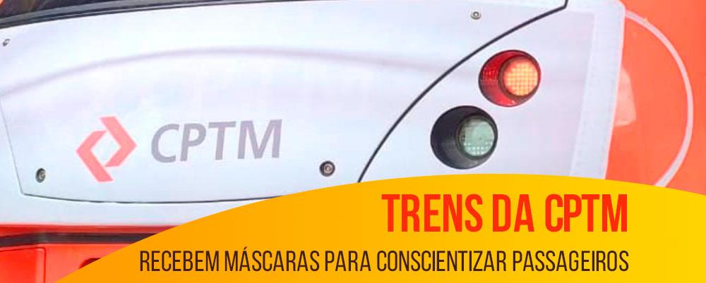 Trens da CPTM recebem máscaras para conscientizar passageiros