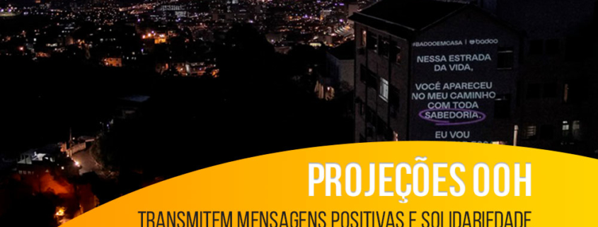 Projeções OOH transmitem mensagens positivas e solidariedade